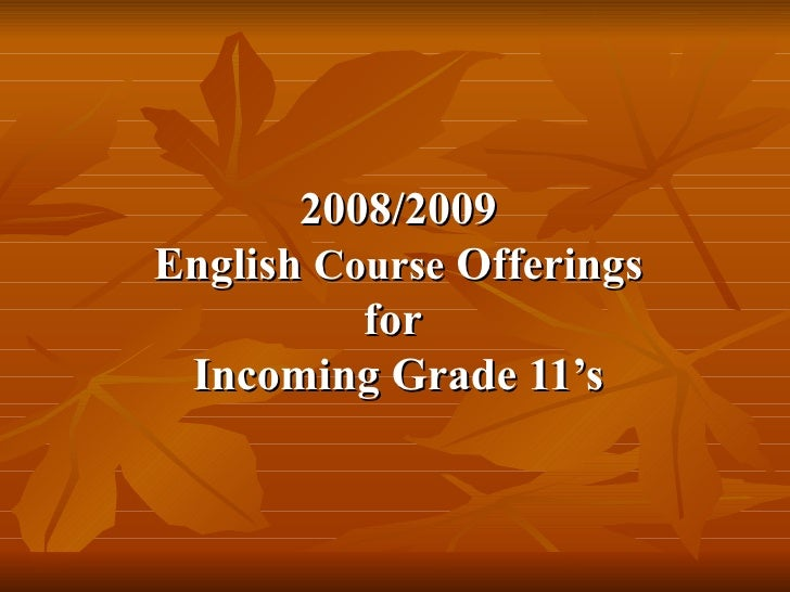 2008/2009 English  Course  Offerings for  Incoming Grade 11's