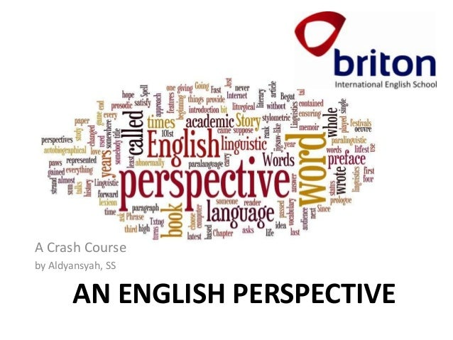 AN ENGLISH PERSPECTIVE A Crash Course by Aldyansyah, SS