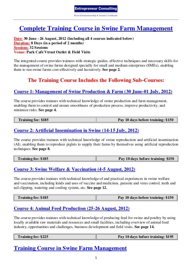 1Complete Training Course in Swine Farm ManagementDate: 30 June - 26 August, 2012 (Including all 4 courses indicated below...