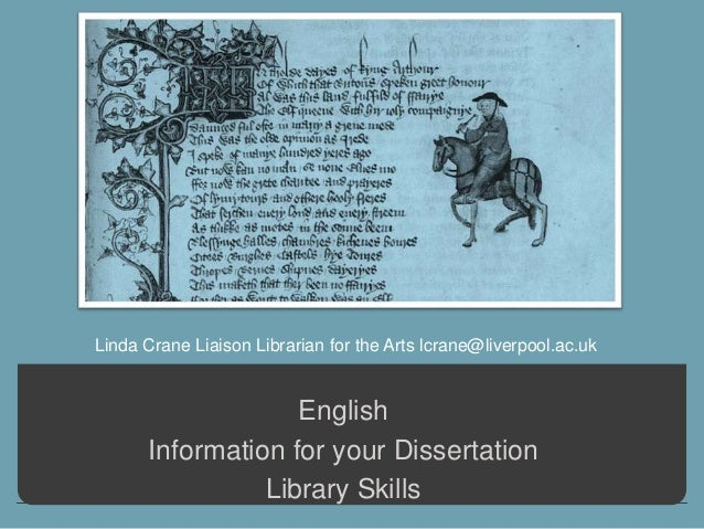 Linda Crane Liaison Librarian for the Arts lcrane@liverpool.ac.uk                   English      Information for your Diss...
