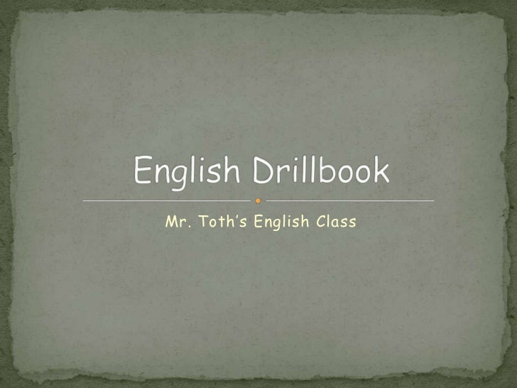 Mr. Toth's English Class<br />English Drillbook<br />