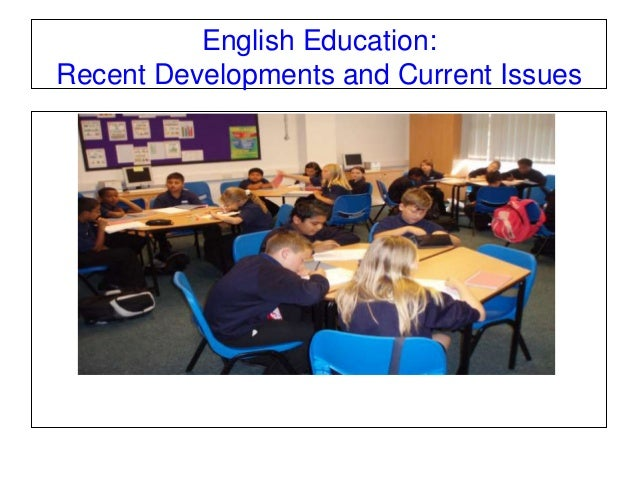 English Education: Recent Developments and Current Issues