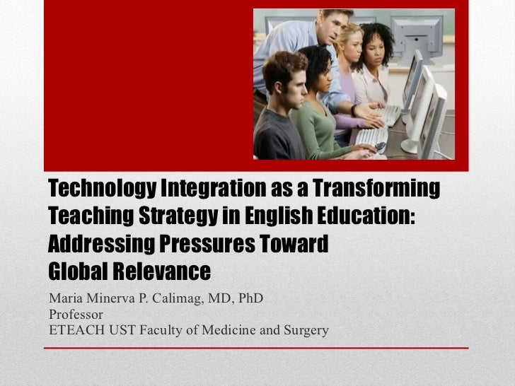 Technology Integration as a Transforming Teaching Strategy in English Education:  Addressing Pressures Toward  Global Rele...