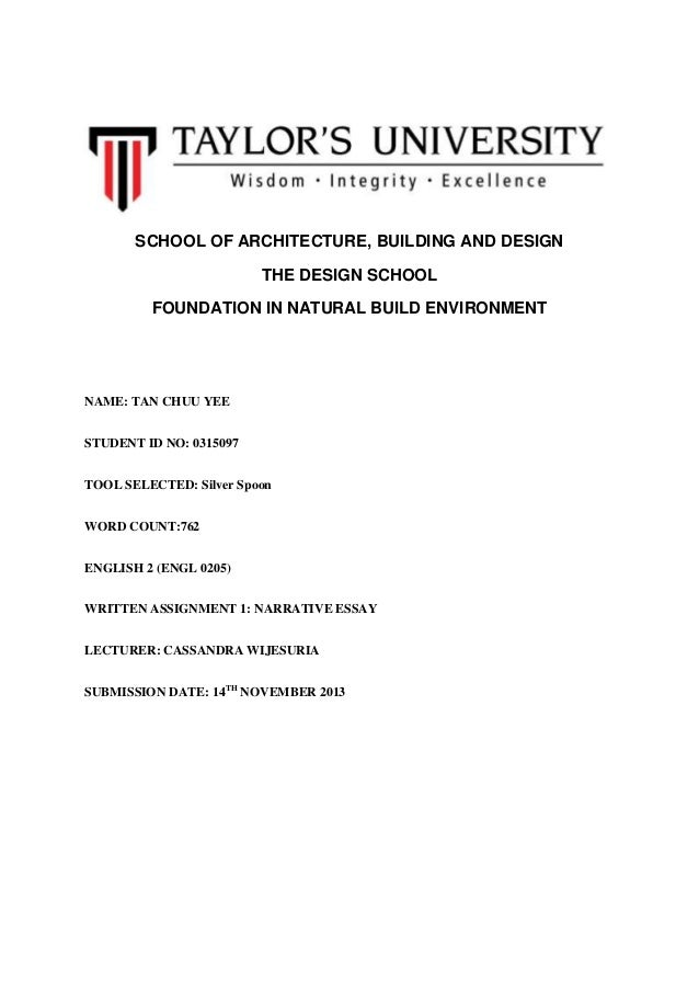 SCHOOL OF ARCHITECTURE, BUILDING AND DESIGN THE DESIGN SCHOOL FOUNDATION IN NATURAL BUILD ENVIRONMENT  NAME: TAN CHUU YEE ...