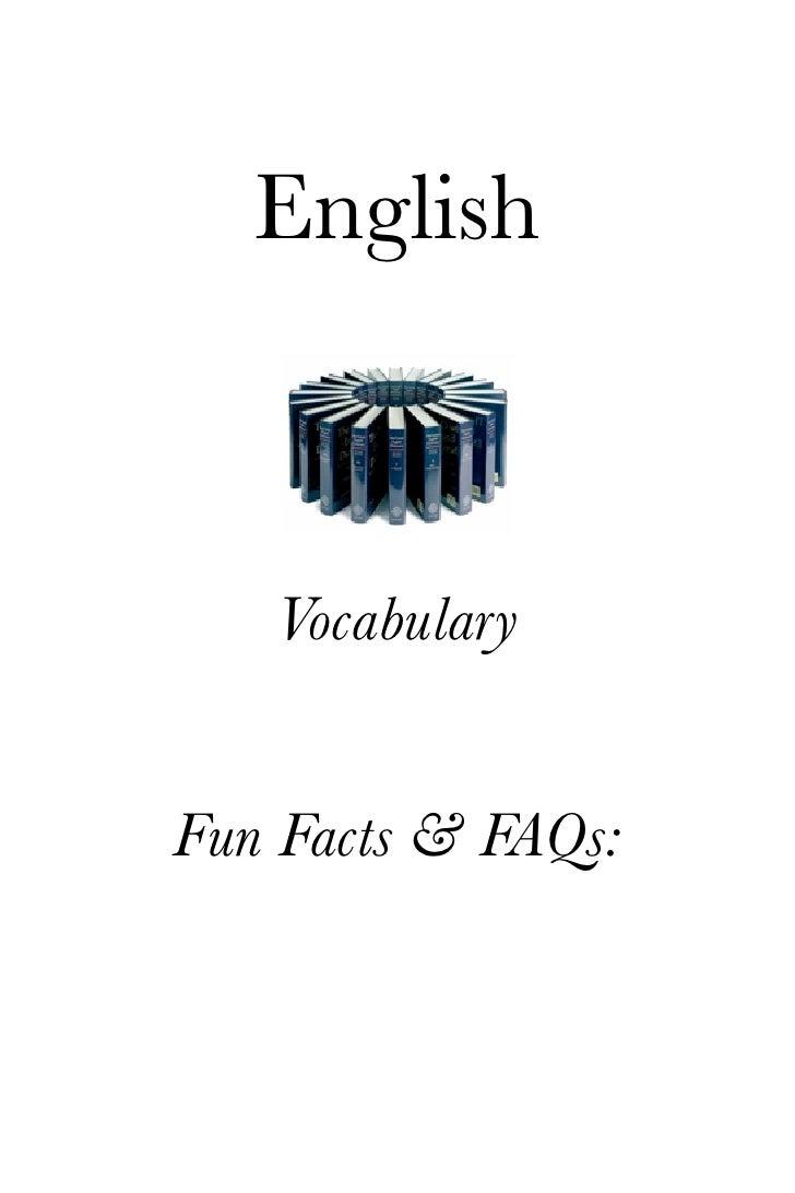 English       Vocabulary   Fun Facts & FAQs: