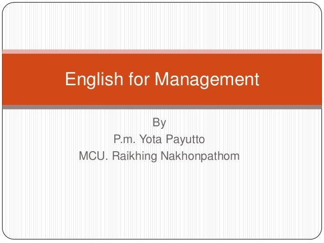 ByP.m. Yota PayuttoMCU. Raikhing NakhonpathomEnglish for Management