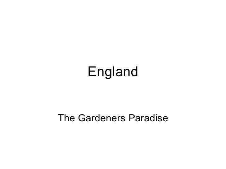 England The Gardeners Paradise