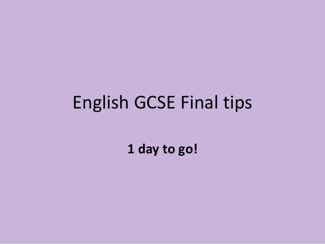 English GCSE Final tips 1 day to go!
