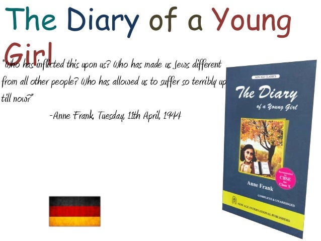 "The Diary of a Young Girl ""Who has inflicted this upon us? Who has made us Jews different from all other people? Who has a..."
