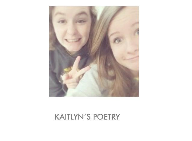 KAITLYN'S POETRY