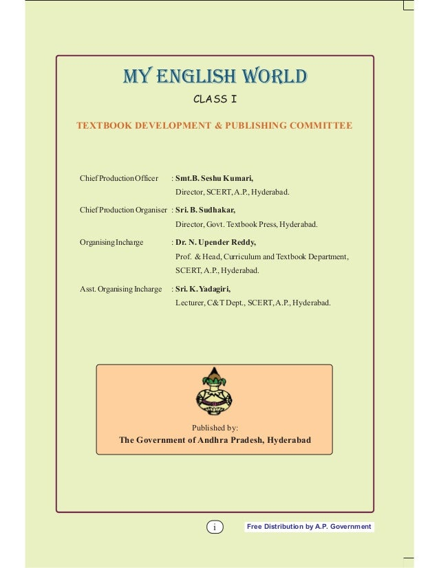 MY ENGLISH WORLD CLASS I TEXTBOOK DEVELOPMENT & PUBLISHING COMMITTEE  Chief Production Officer  : Smt.B. Seshu Kumari, Dir...