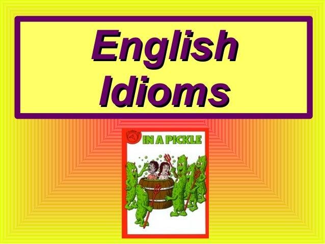 EnglishEnglish IdiomsIdioms