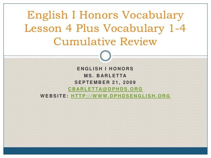 English I Honors<br />Ms. Barletta<br />September 21, 2009<br />cbarletta@dphds.org<br />Website: http://www.dphdsenglish....
