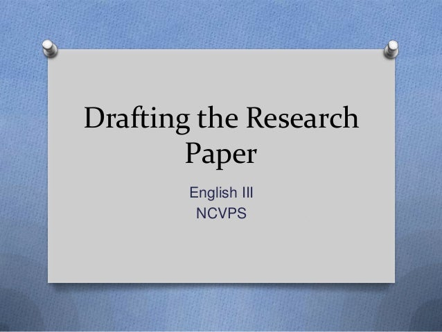 Drafting the Research Paper English III NCVPS