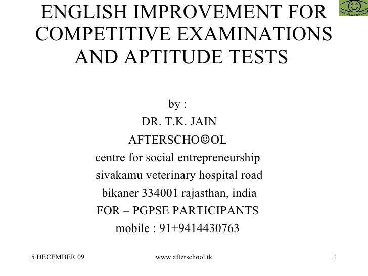 ENGLISH IMPROVEMENT FOR COMPETITIVE EXAMINATIONS AND APTITUDE TESTS  by :  DR. T.K. JAIN AFTERSCHO ☺ OL  centre for social...