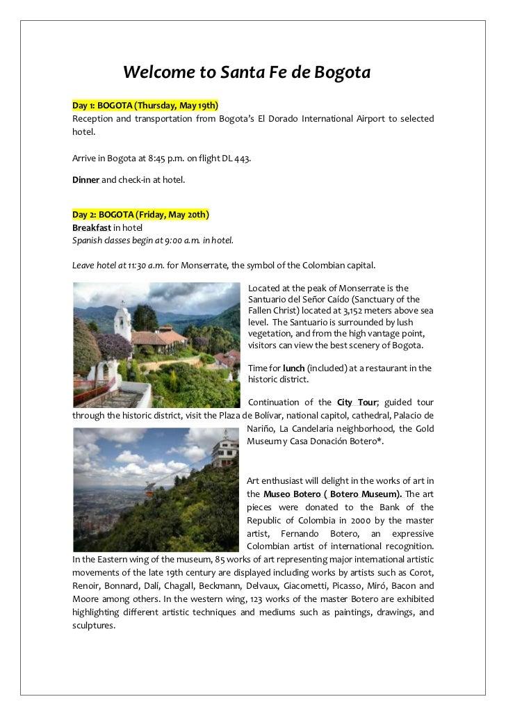 Welcome to Santa Fe de Bogota <br /><ul><li>Day 1: BOGOTA (Thursday, May 19th)