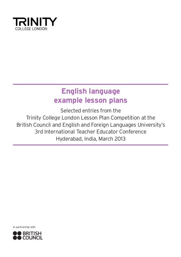 English language example lesson plans Selected entries from the Trinity College London Lesson Plan Competition at the Brit...