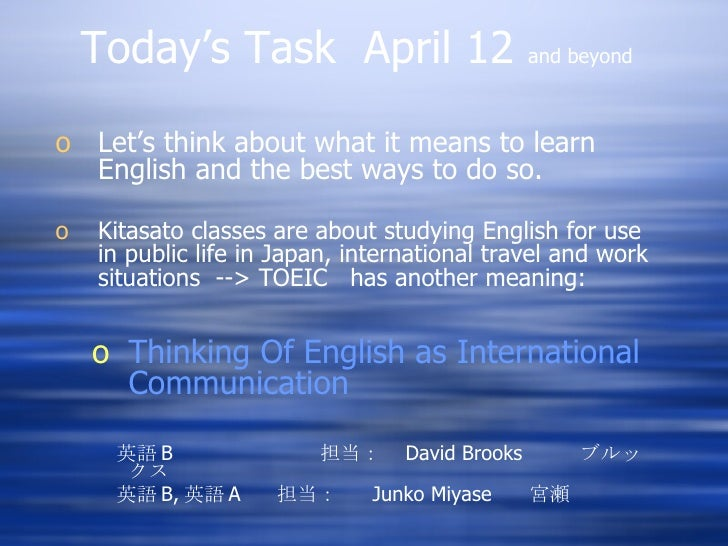 Today's Task  April 12  and beyond   <ul><li>Let's think about what it means to learn English and the best ways to do so. ...