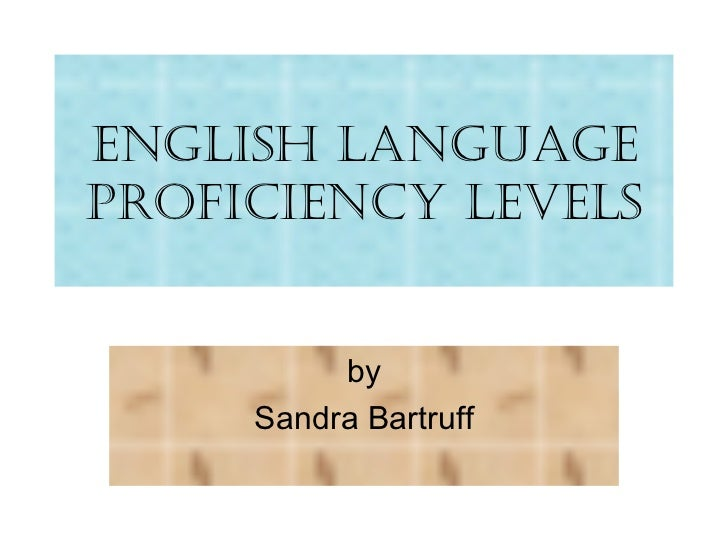 English Language Proficiency Levels by Sandra Bartruff