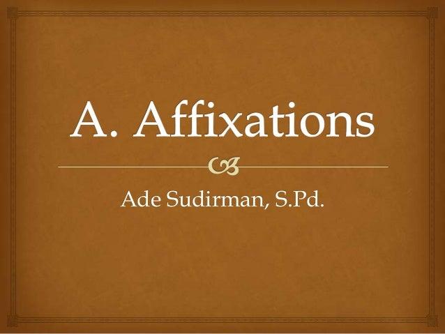 English morphology affixiations (ades)