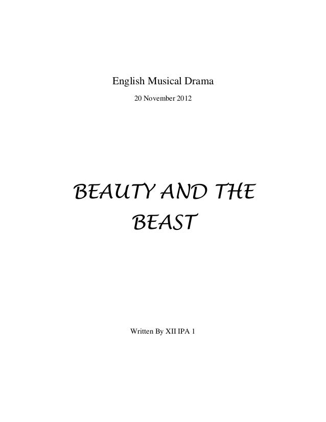 English Musical Drama       20 November 2012BEAUTY AND THE      BEAST      Written By XII IPA 1