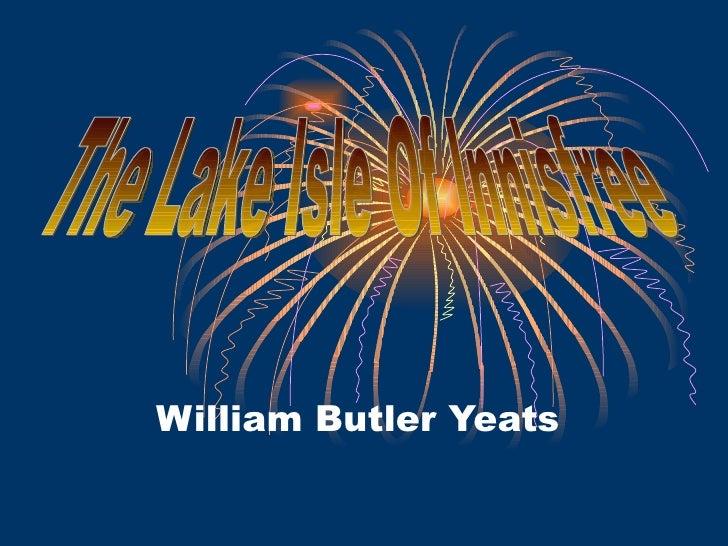William Butler Yeats The Lake Isle Of Innisfree