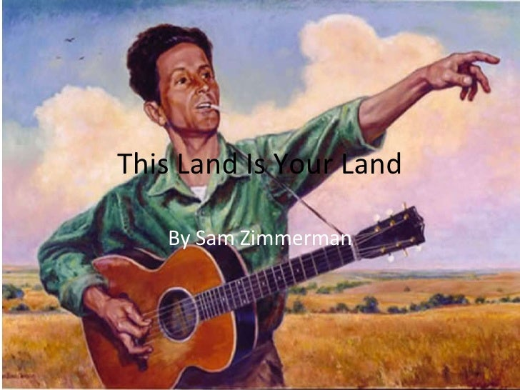 This Land Is Your Land By Sam Zimmerman