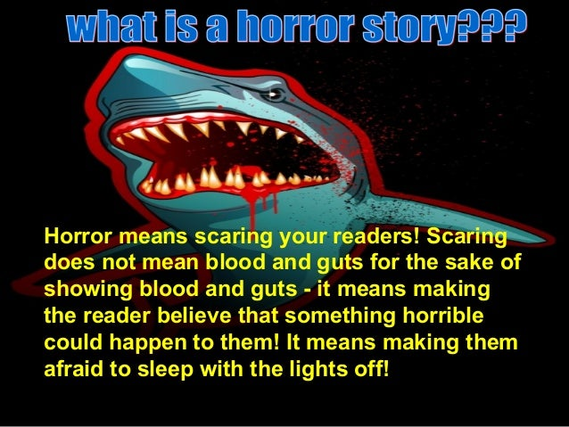 What is the best way to write a horror story?