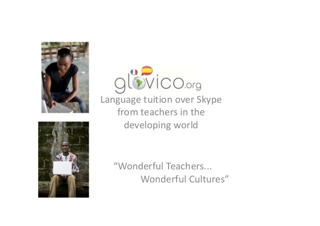 """Language tuition over Skype from teachers in the developing world """"Wonderful Teachers... Wonderful Cultures"""""""