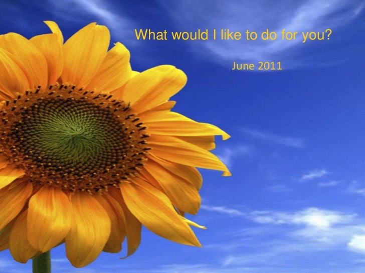 What would I like to do for you?<br />June 2011<br />