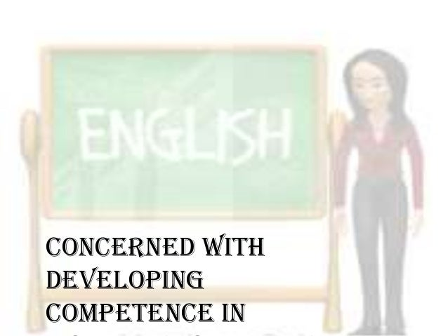 Concerned with developing competence in