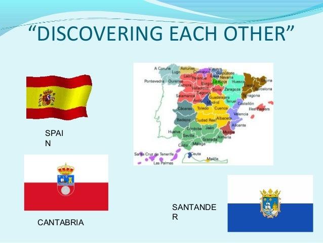 """DISCOVERING EACH OTHER"" SPAI N            SANTANDE            RCANTABRIA"