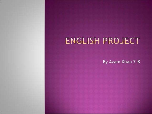 By Azam Khan 7-B
