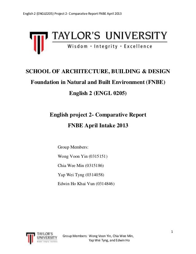 English 2 (ENGL0205) Project 2- Comparative Report FNBE April 2013  SCHOOL OF ARCHITECTURE, BUILDING & DESIGN Foundation i...