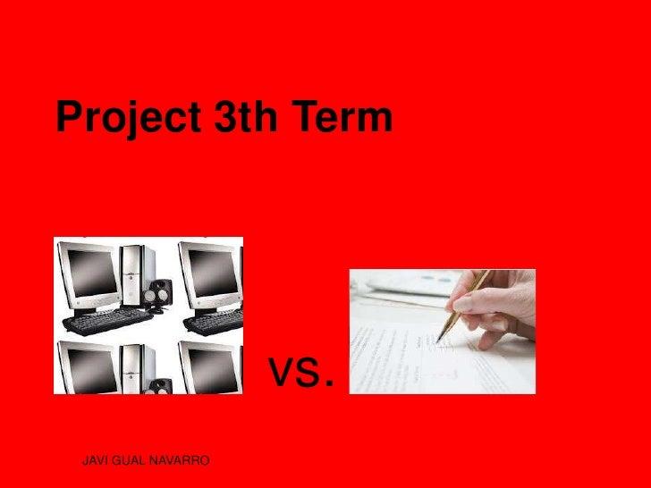 Project 3th Term                     vs. JAVI GUAL NAVARRO