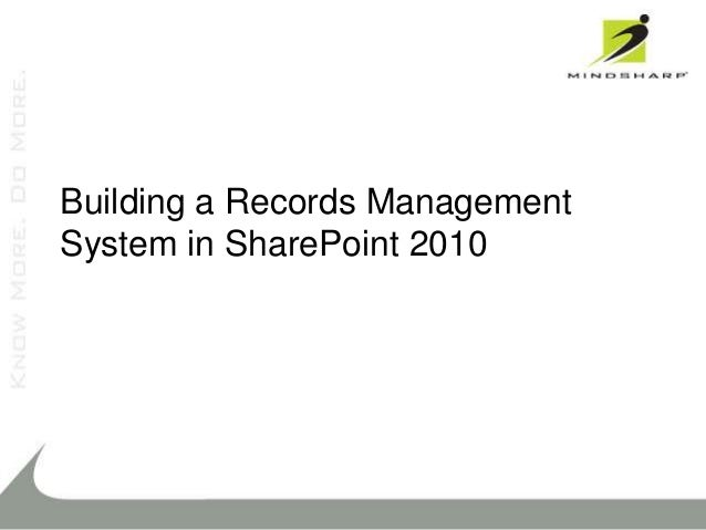 Tutorial: Best Practices for Building a Records-Management Deployment in SharePoint Server 2010 by Bill English - SPTechCon