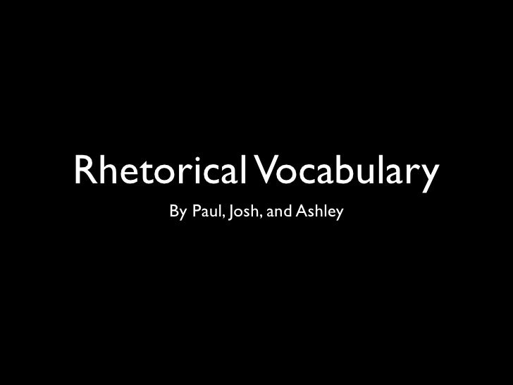 Paul, Josh, And Ashley's: English Rhetorical Terms