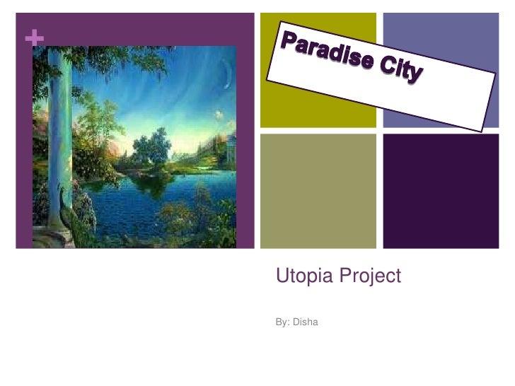 +    Utopia Project    By: Disha