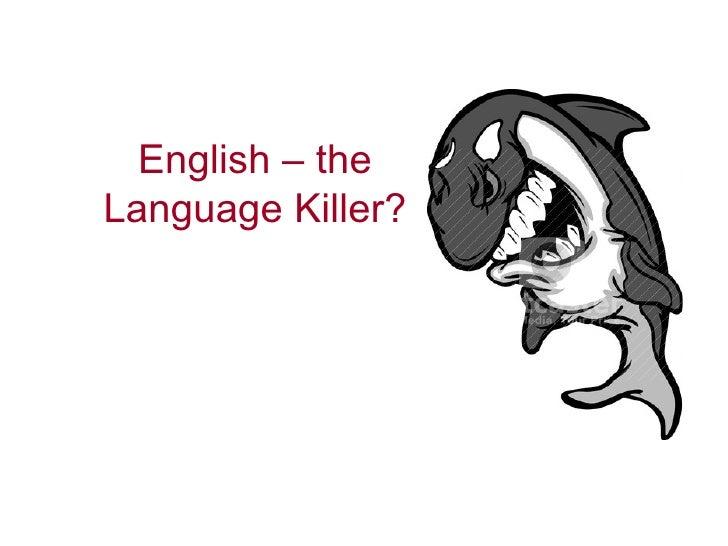 English - Language Killer?