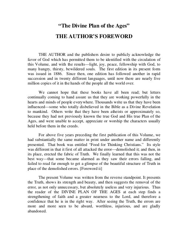 """""""The Divine Plan of the Ages""""                 THE AUTHOR'S FOREWORD       THE AUTHOR and the publishers desire to publicly..."""