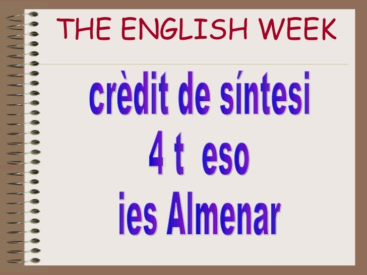 THE ENGLISH WEEK crèdit de síntesi 4 t  eso ies Almenar