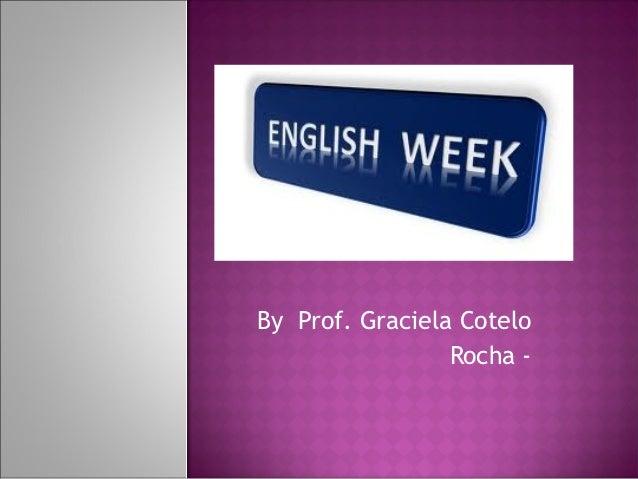 By Prof. Graciela Cotelo                 Rocha -