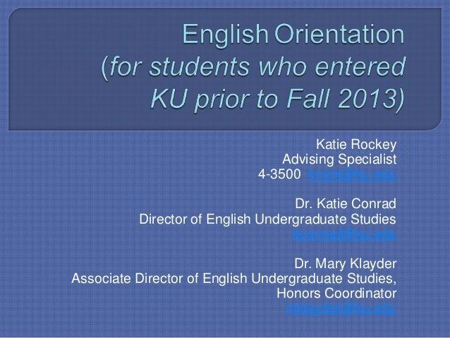 Katie RockeyAdvising Specialist4-3500 krock@ku.eduDr. Katie ConradDirector of English Undergraduate Studieskconrad@ku.eduD...