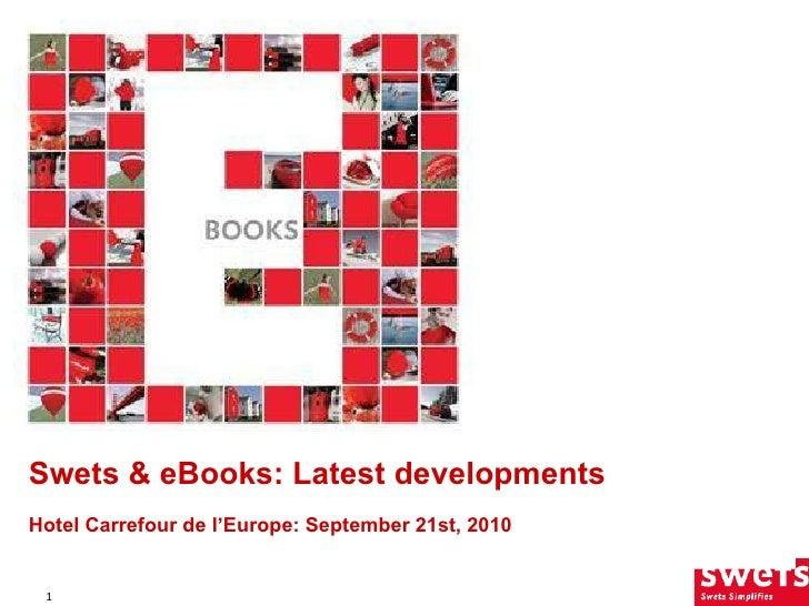 Swets & eBooks: Latest developments   Hotel Carrefour de l'Europe:  September 21st, 2010