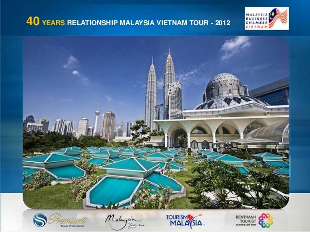 40 YEARS RELATIONSHIP MALAYSIA VIETNAM TOUR - 2012