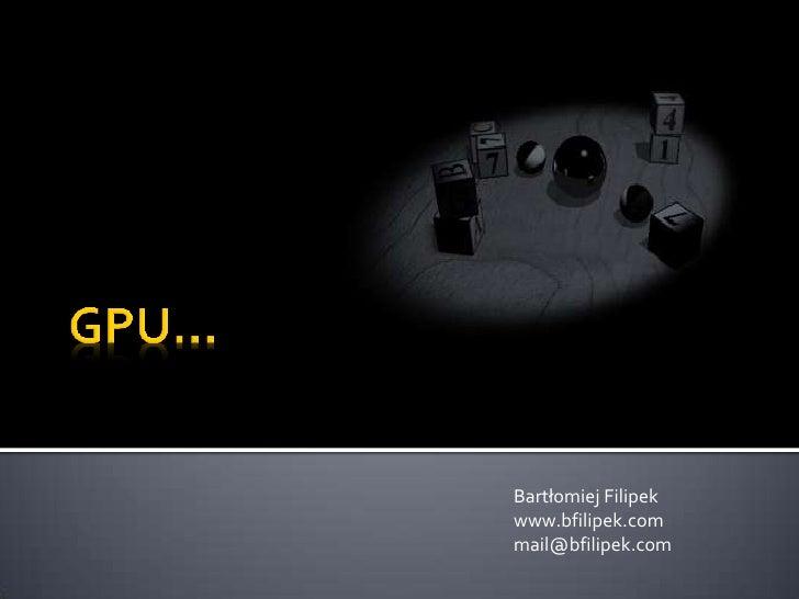 GPU - how can we use it?