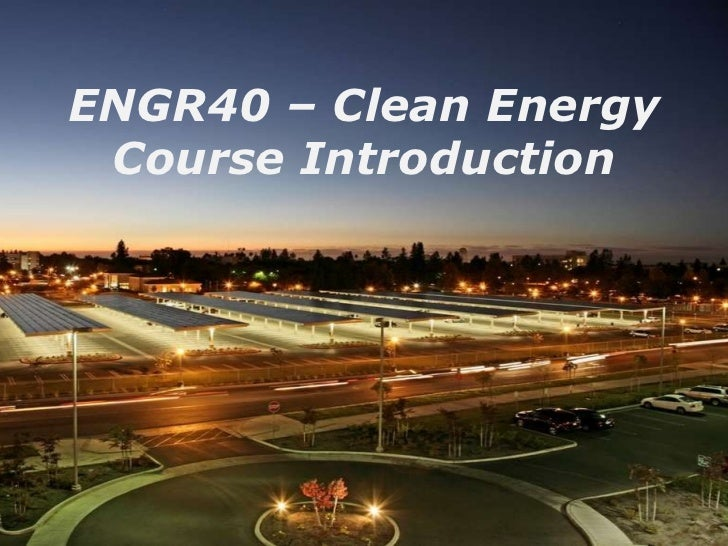ENGR40 – Clean Energy Technology Course Overview