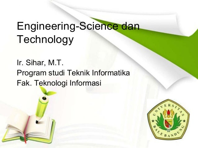 Engineering, science, and technology