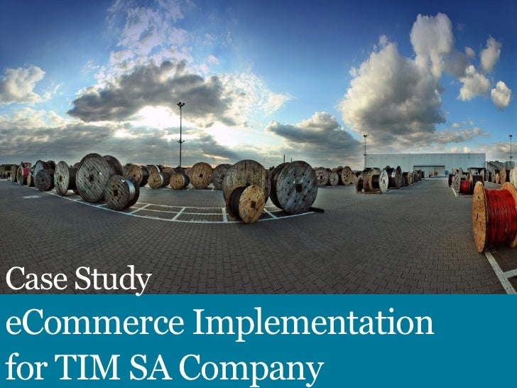 Case StudyeCommerce Implementationfor TIM SA Company