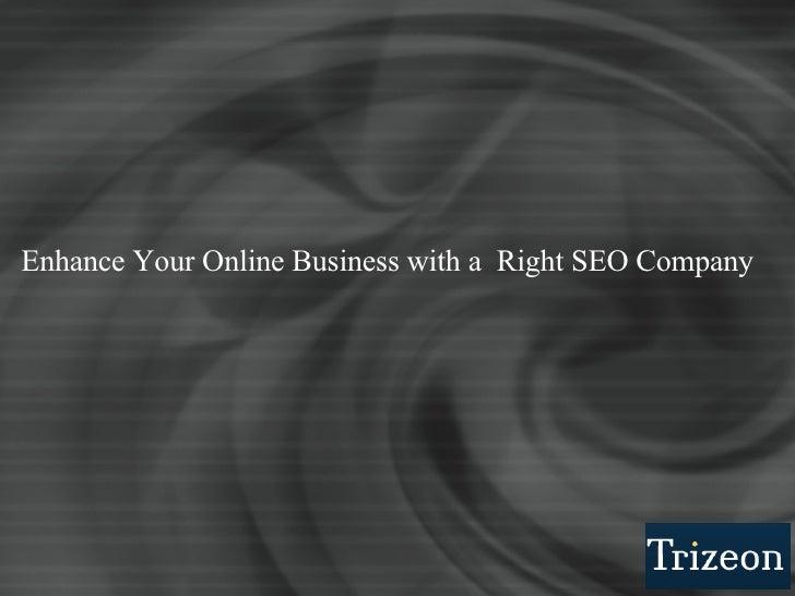 Enhance Your Online Business With A  Right Seo